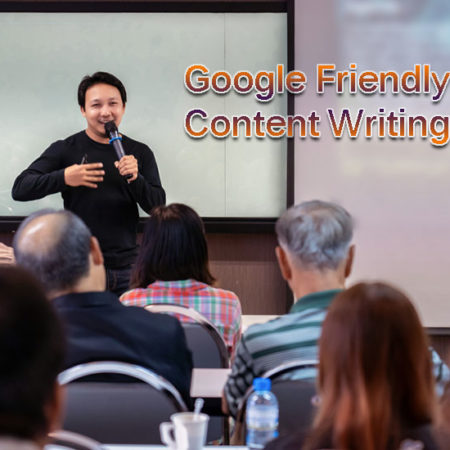 Google Friendly Content Writing